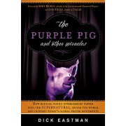 The Purple Pig and Other Miracles by Dick Eastman