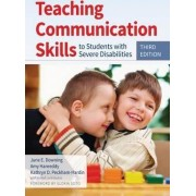 Teaching Communication Skills to Students with Severe Disabilities by June E. Downing