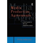 Media Production Agreements by Philip Alberstat