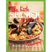 Murdoch Books The Little Spanish Cookbook: More Than 80 Tempting Recipes (The Little Cookbook)
