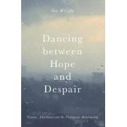 Dancing between Hope and Despair by Sue Wright