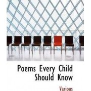 Poems Every Child Should Know by Various