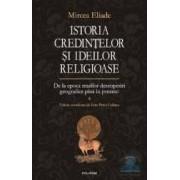 Istoria credintelor si ideilor religioase vol. 4 de la epoca marilor descoperiri pan - Mircea Eliade