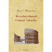 Structuralismul. Calmul valorilor - Virgil Nemoianu