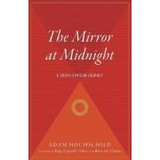 The Mirror at Midnight by Adam Hochschild