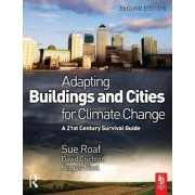 Adapting Buildings and Cities for Climate Change by Sue Roaf
