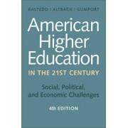 American Higher Education in the Twenty-First Century by Michael N. Bastedo