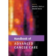 Handbook of Advanced Cancer Care by Michael J. Fisch