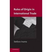 Rules of Origin in International Trade by Stefano Inama