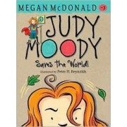 Judy Moody Saves the World! by Megan McDonald