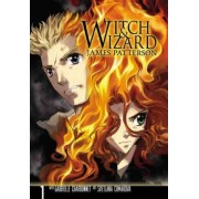 Witch and Wizard: The Manga: v. 1 by James Patterson