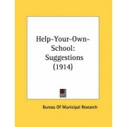 Help-Your-Own-School by Bureau Of Municipal Research