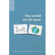 World We All Want by Tim Chester
