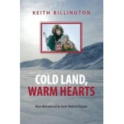 Cold Land, Warm Hearts by Keith Billington