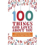 100 Things God Loves About You by Zondervan