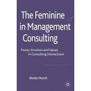 The Feminine in Management Consulting by Sheila Marsh