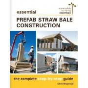 Essential Prefab Straw Bale Construction by Chris Magwood