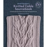 Norah Gaughan's Knitted Cable Sourcebook: A Breakthrough Guide to Knitting with Cables and Designing Your Own, Hardcover