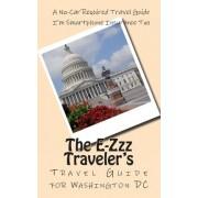The 2015-16 E-Zzz Traveler's Travel Guide for Washington DC by R Pasinski