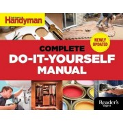 The Complete Do-It-Yourself Manual by Editors of Family Handyman