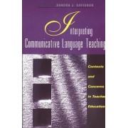 Interpreting Communicative Language Teaching by S.J. Savignon
