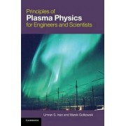 Principles of Plasma Physics for Engineers and Scientists by Umran S. Inan