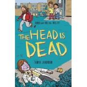 Murder Mysteries 4: the Head is Dead by Tanya Landman