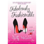 Fabulously Fashionable by Holly McQueen