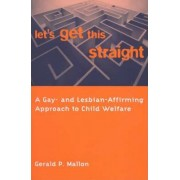Let's Get This Straight by Gerald P. Mallon