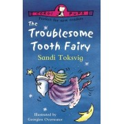 The Troublesome Tooth Fairy by Sandi Toksvig