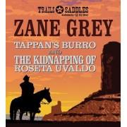 Tappan's Burro and the Kidnapping of Roseta Uvaldo by Zane Grey
