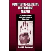 Quantitative-Qualitative Friction Ridge Analysis by David R. Ashbaugh