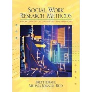 Social Work Research Methods by Brett Drake