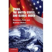 China, the United States and Global Order by Rosemary Foot