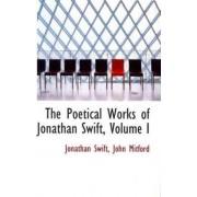 The Poetical Works of Jonathan Swift, Volume I by Jonathan Swift