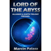 Lord of the Abyss: Alliance & Earth Trilogy, Prequel