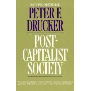 Post-Capitalist Society by Peter Ferdinand Drucker