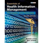 Essentials of Health Information Management by Mary Jo Bowie