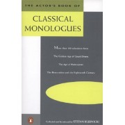 The Actor's Book of Classical Monologues by Stefan Rudnicki