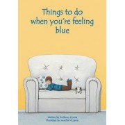Things to Do When You're Feeling Blue by Anthony Coccia
