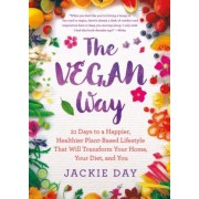 The Vegan Way: 21 Days to a Happier, Healthier Plant-Based Lifestyle That Will Transform Your Home, Your Diet, and You, Paperback