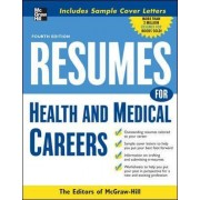 Resumes for Health and Medical Careers by The Editors of VGM Career Books