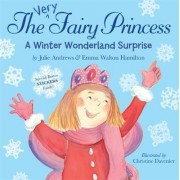 The Very Fairy Princess: A Winter Wonderland Surprise by Julie Andrews