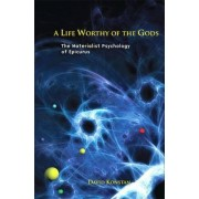 A Life Worthy of the Gods by David Konstan