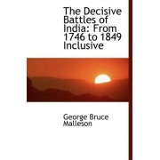 The Decisive Battles of India by George Bruce Malleson