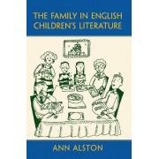 The Family in English Children's Literature by Ann Alston