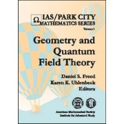 Geometry and Quantum Field Theory by Daniel S. Freed