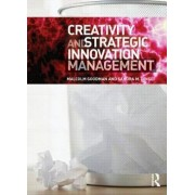 Creativity and Strategic Innovation Management by Malcolm Goodman