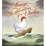 Louise, the Adventures of a Chicken by Kate DiCamillo