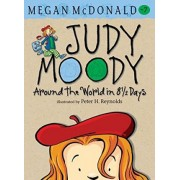 Judy Moody Around the World in 8 1/2 Days by Megan McDonald